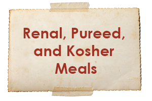 Renal, Pureed, and Kosher Menus